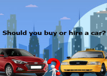 Hiring V/S Buying: Should You Hire Or Buy A Personal Car?
