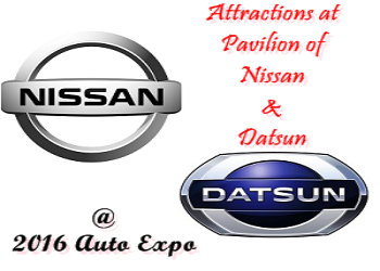 Indian Auto Expo 2016: Attractions at the Pavilion of Nissan and Datsun